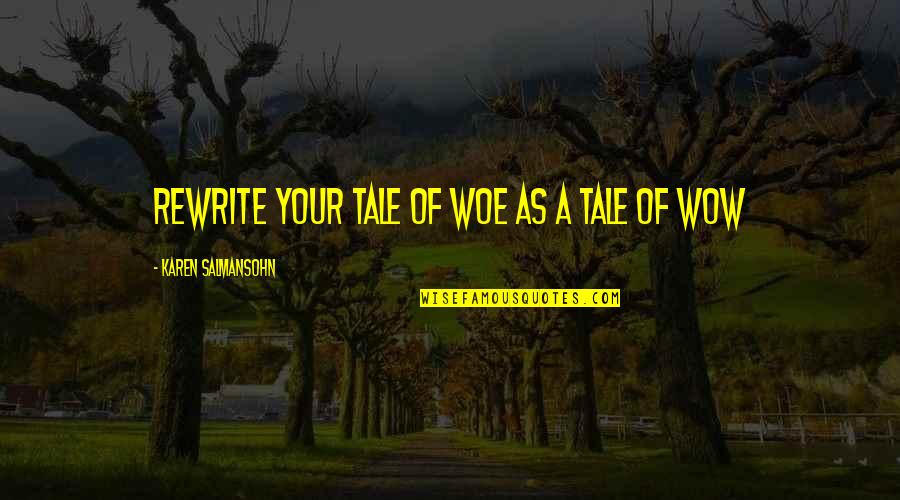 Rewrite Quotes By Karen Salmansohn: Rewrite your tale of woe as a tale