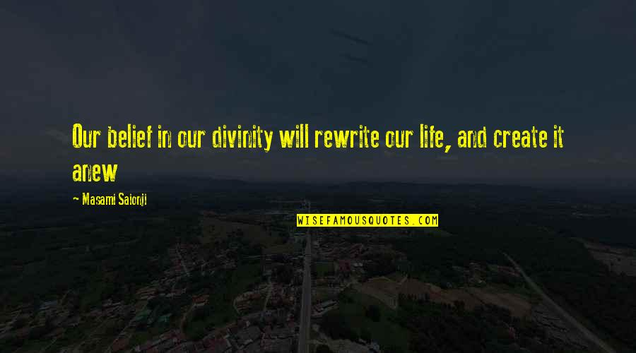 Rewrite Quotes By Masami Saionji: Our belief in our divinity will rewrite our