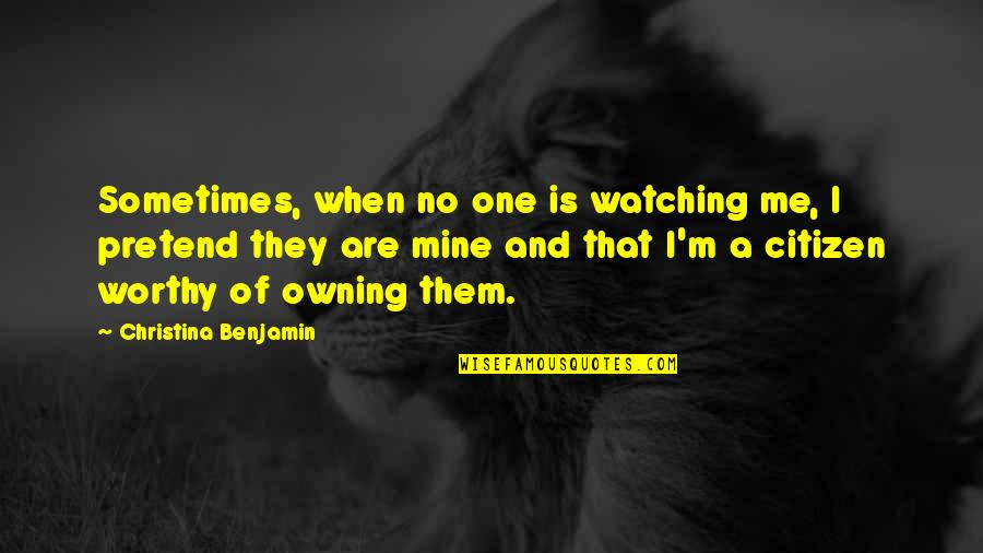 Rhino Quotes By Christina Benjamin: Sometimes, when no one is watching me, I