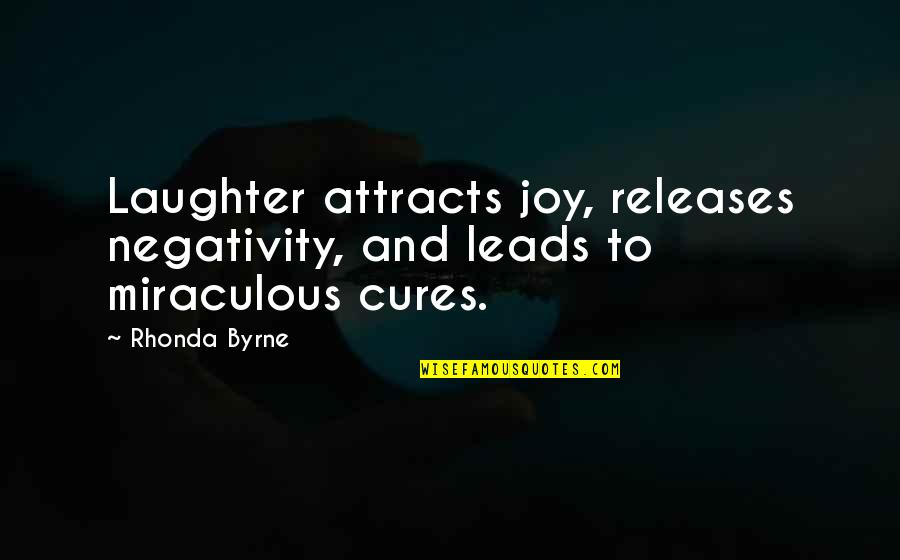 Rhonda Byrne Quotes By Rhonda Byrne: Laughter attracts joy, releases negativity, and leads to