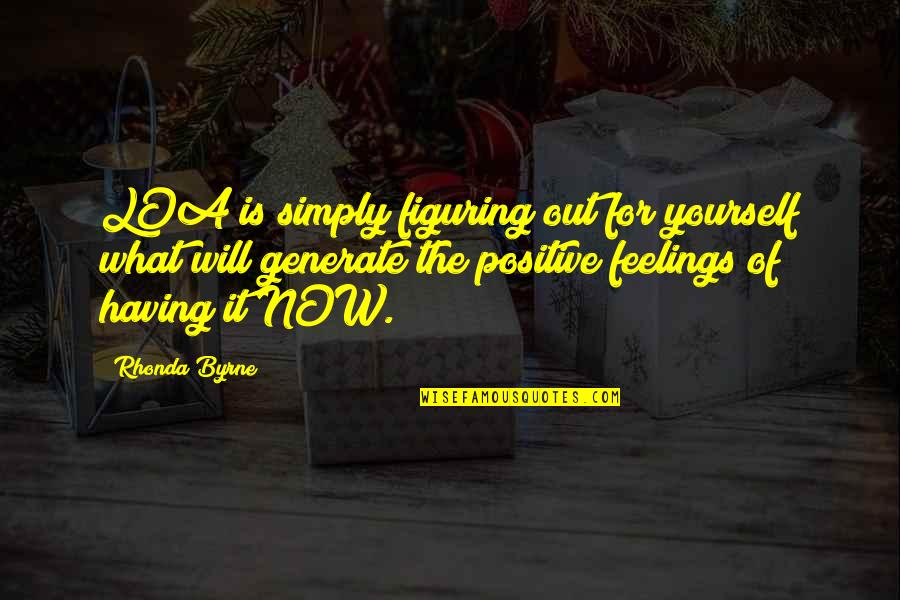 Rhonda Byrne Quotes By Rhonda Byrne: LOA is simply figuring out for yourself what