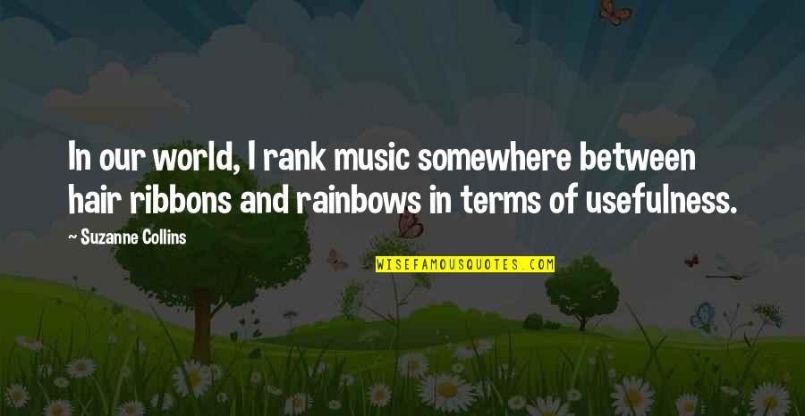 Ribbons Quotes By Suzanne Collins: In our world, I rank music somewhere between