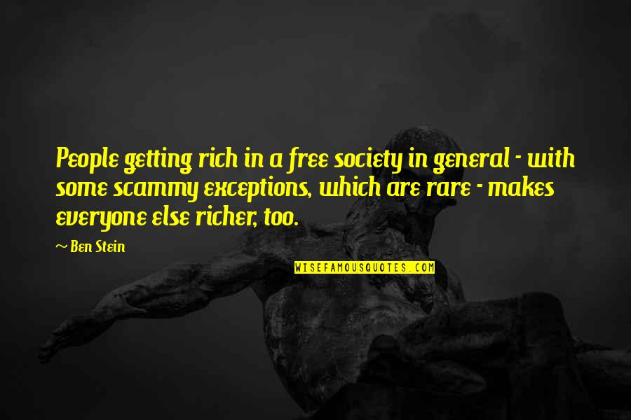 Rich Getting Richer Quotes By Ben Stein: People getting rich in a free society in
