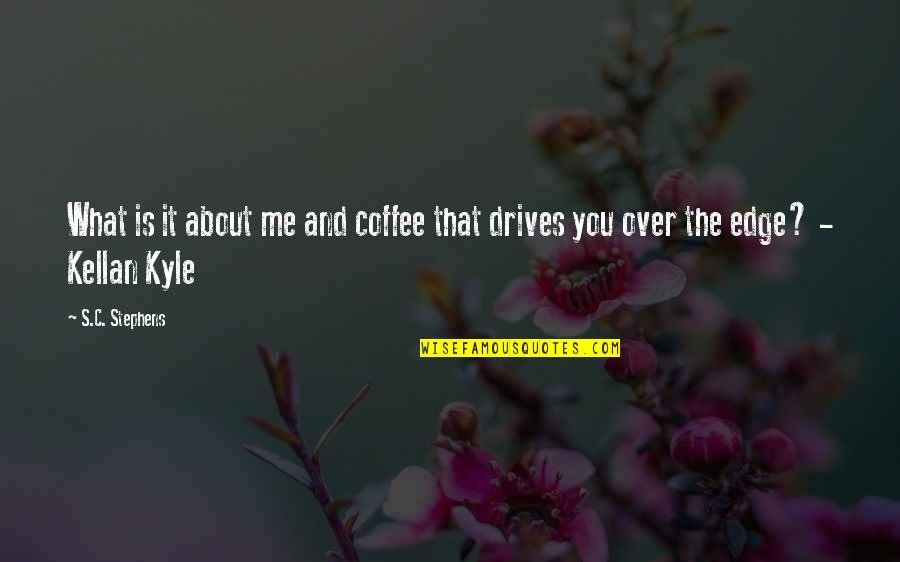 Richard Blackaby Quotes By S.C. Stephens: What is it about me and coffee that