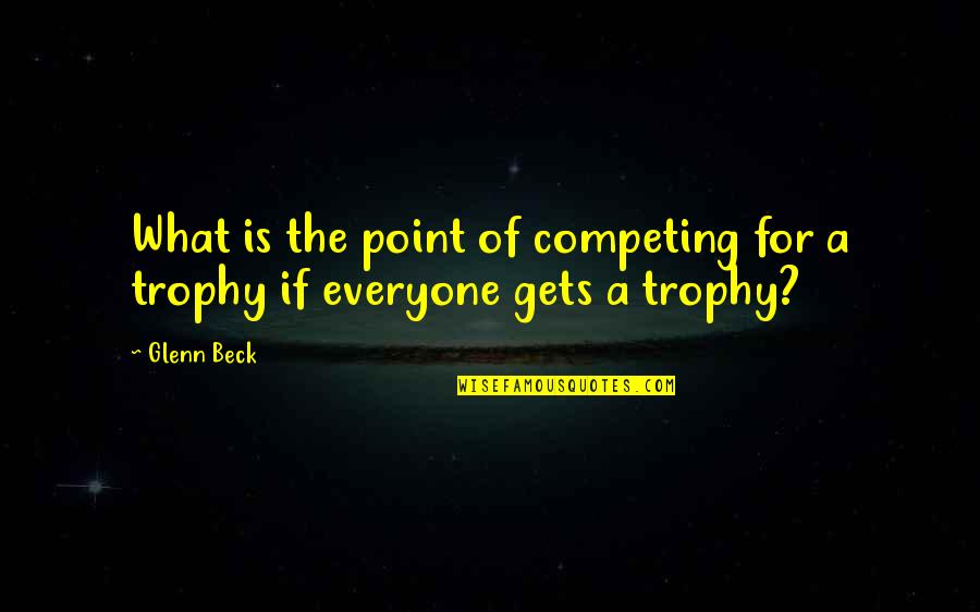 Richard Hoffman Quotes By Glenn Beck: What is the point of competing for a