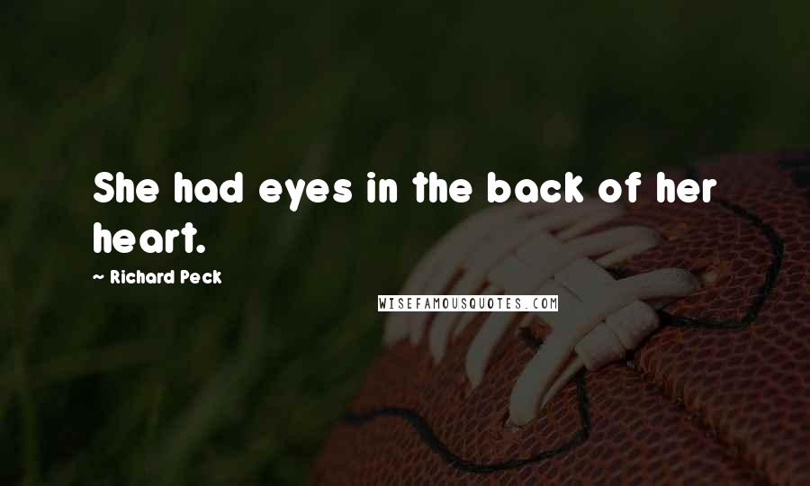 Richard Peck quotes: She had eyes in the back of her heart.