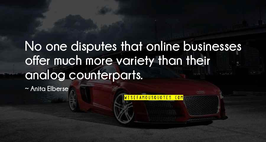 Richie Furst Quotes By Anita Elberse: No one disputes that online businesses offer much