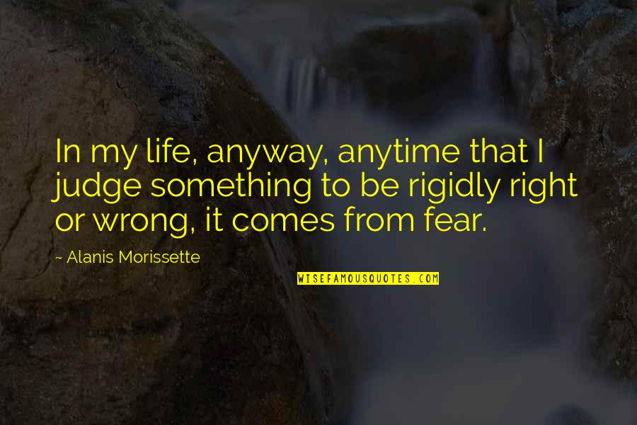 Richie Mccaw Motivational Quotes By Alanis Morissette: In my life, anyway, anytime that I judge
