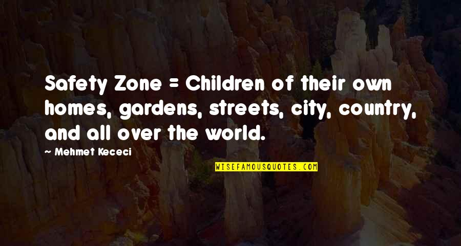 Richie Mccaw Motivational Quotes By Mehmet Kececi: Safety Zone = Children of their own homes,