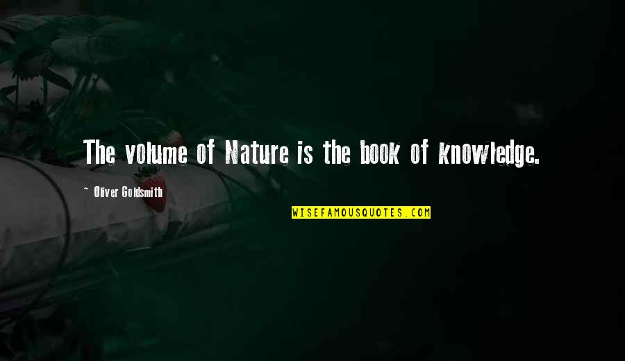 Richie Mccaw Motivational Quotes By Oliver Goldsmith: The volume of Nature is the book of