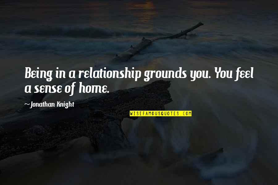 Richie Spice Love Quotes By Jonathan Knight: Being in a relationship grounds you. You feel