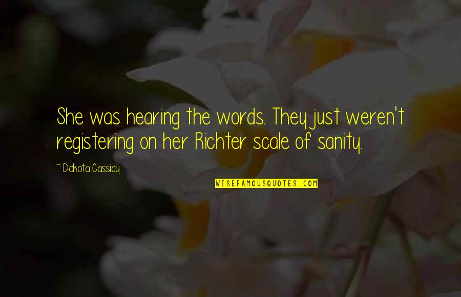 Richter's Quotes By Dakota Cassidy: She was hearing the words. They just weren't