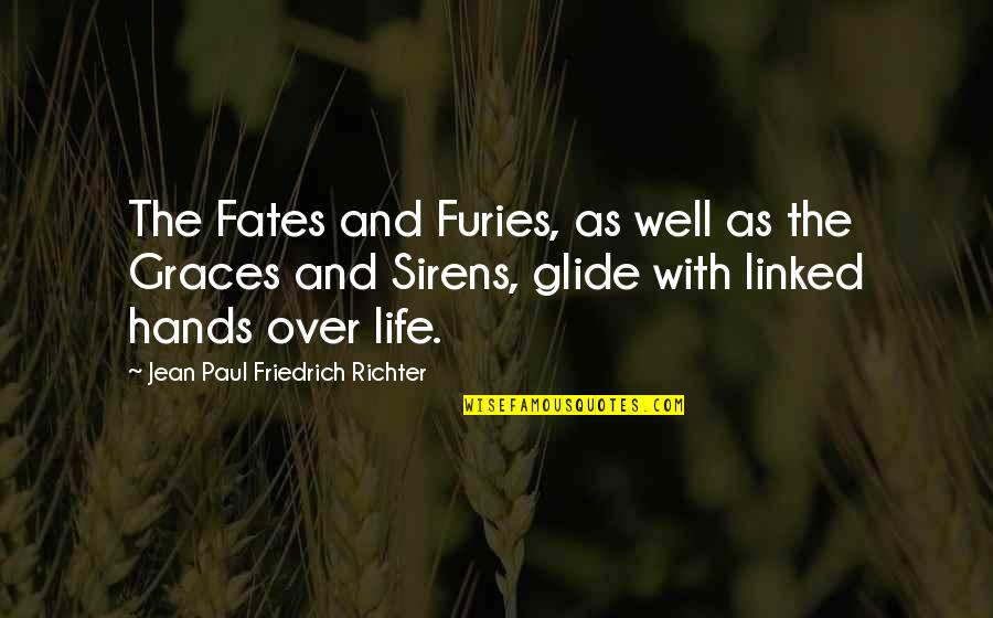 Richter's Quotes By Jean Paul Friedrich Richter: The Fates and Furies, as well as the