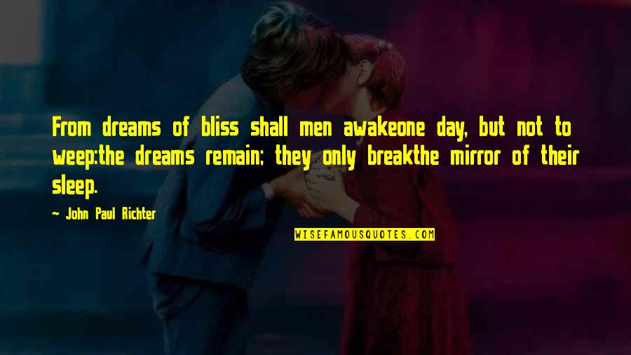Richter's Quotes By John Paul Richter: From dreams of bliss shall men awakeone day,