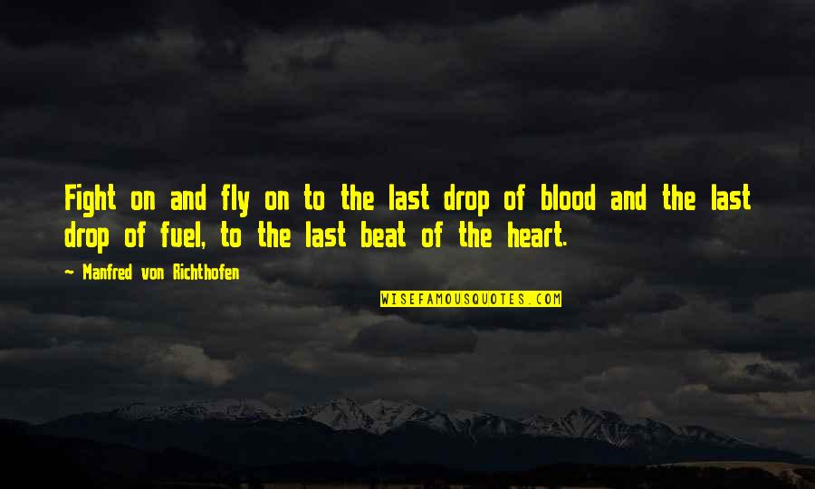 Richthofen Quotes By Manfred Von Richthofen: Fight on and fly on to the last