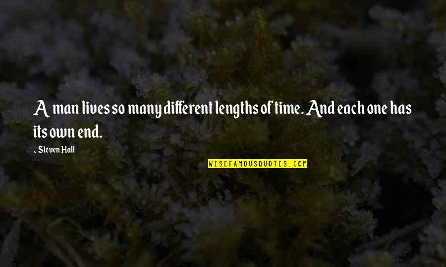 Richthofen Quotes By Steven Hall: A man lives so many different lengths of