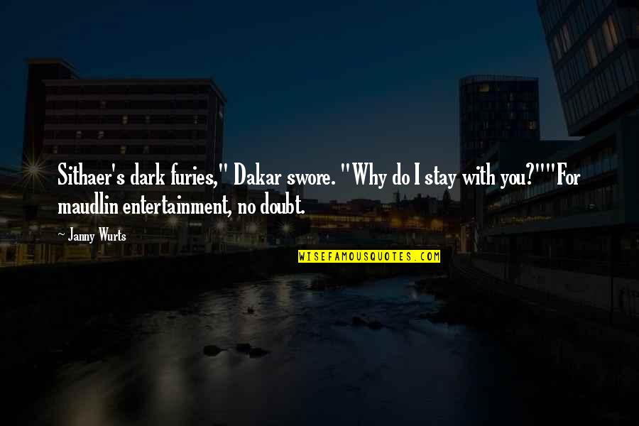 """Ricicles Quotes By Janny Wurts: Sithaer's dark furies,"""" Dakar swore. """"Why do I"""