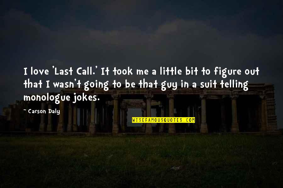 Ricing Quotes By Carson Daly: I love 'Last Call.' It took me a