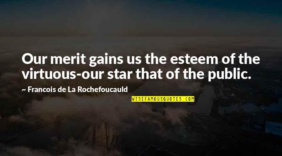 Rick Adelman Quotes By Francois De La Rochefoucauld: Our merit gains us the esteem of the