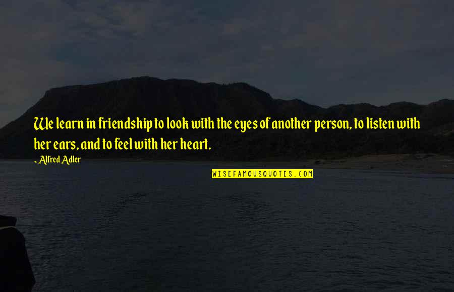 Rick Martel Quotes By Alfred Adler: We learn in friendship to look with the