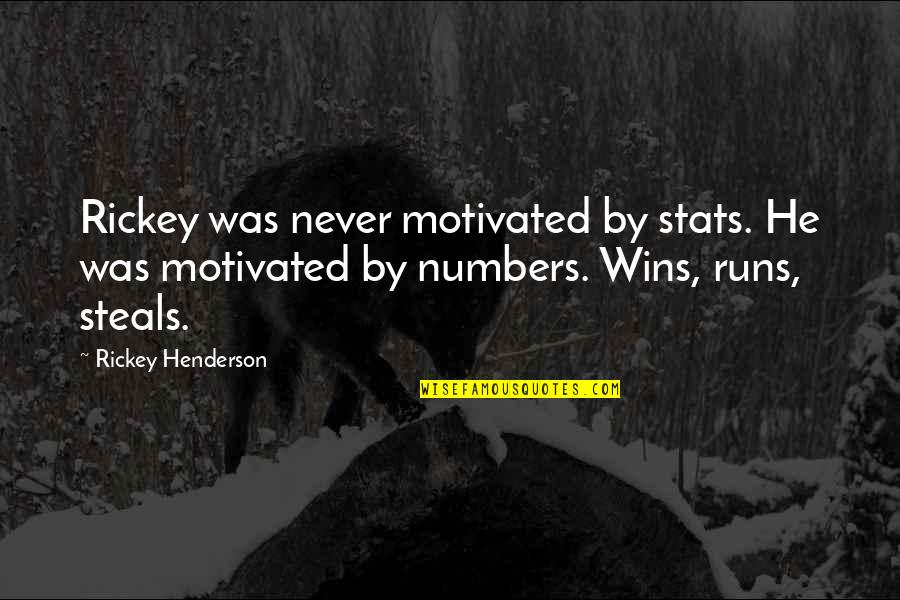 Rickey Quotes By Rickey Henderson: Rickey was never motivated by stats. He was