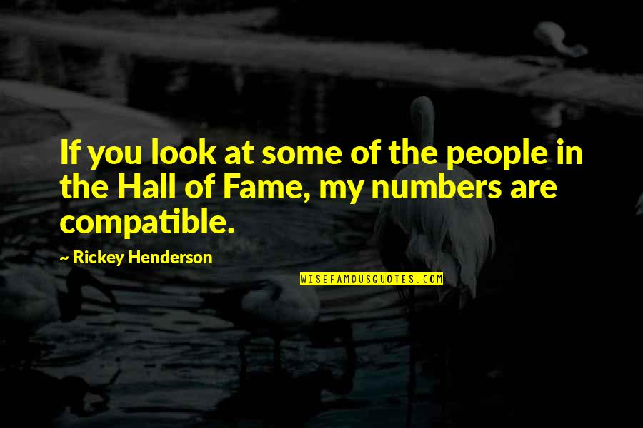 Rickey Quotes By Rickey Henderson: If you look at some of the people