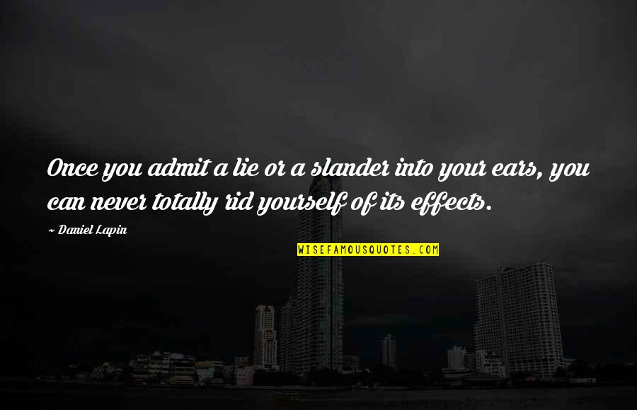 Rid Yourself Quotes By Daniel Lapin: Once you admit a lie or a slander