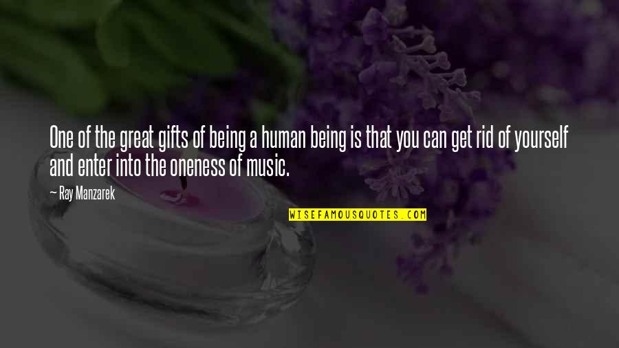 Rid Yourself Quotes By Ray Manzarek: One of the great gifts of being a