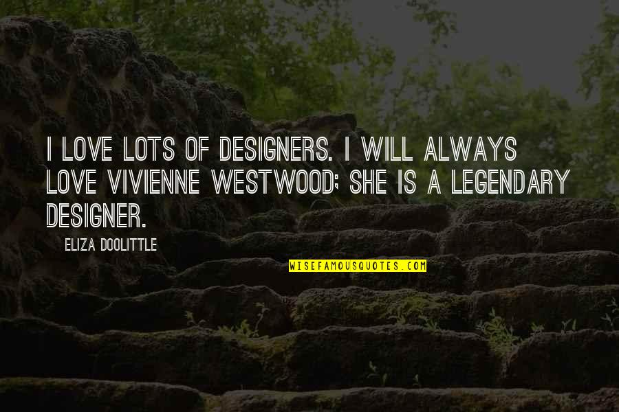 Ridding Your Life Of Negativity Quotes By Eliza Doolittle: I love lots of designers. I will always