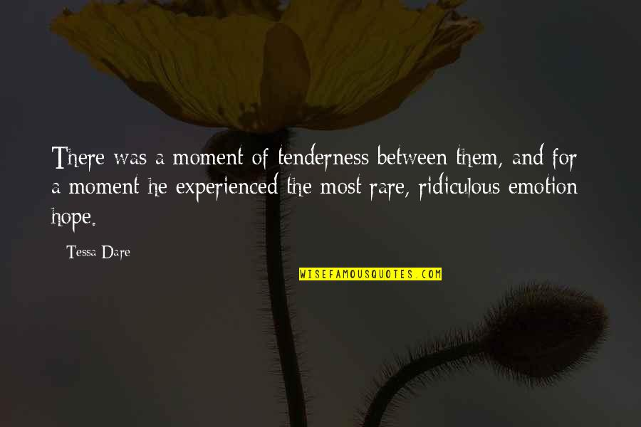 Ridiculous Quotes And Quotes By Tessa Dare: There was a moment of tenderness between them,