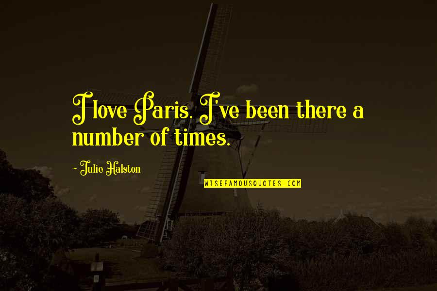 Ridiculously Sappy Love Quotes By Julie Halston: I love Paris. I've been there a number