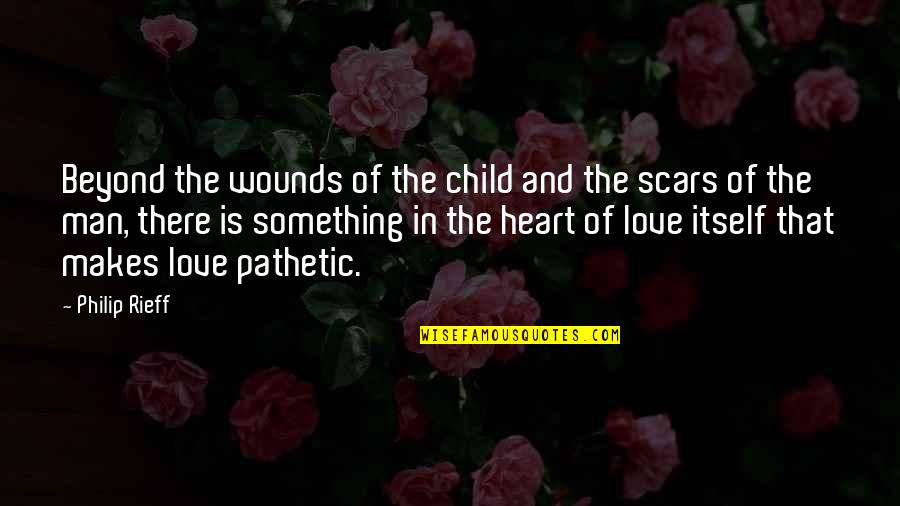 Rieff Quotes By Philip Rieff: Beyond the wounds of the child and the