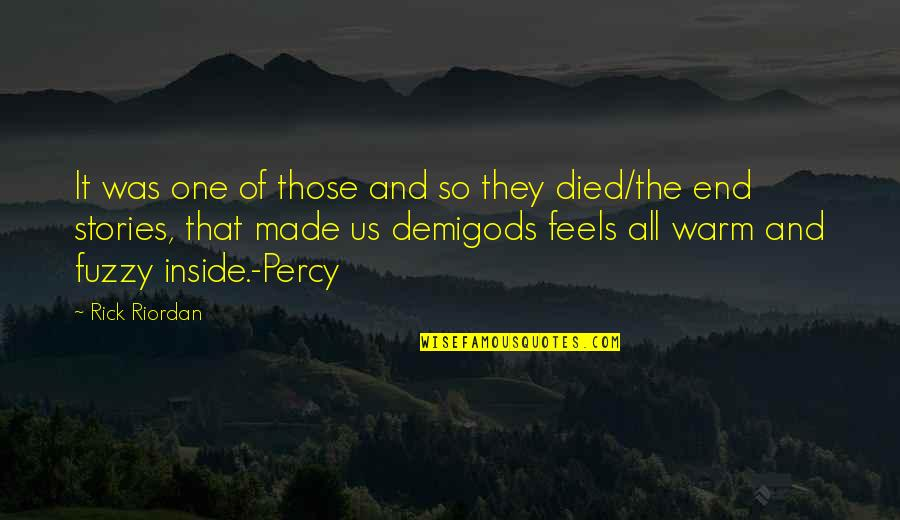 Right Livelihood Quotes By Rick Riordan: It was one of those and so they
