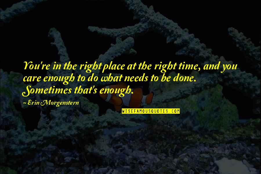 Right Place Right Time Quotes By Erin Morgenstern: You're in the right place at the right