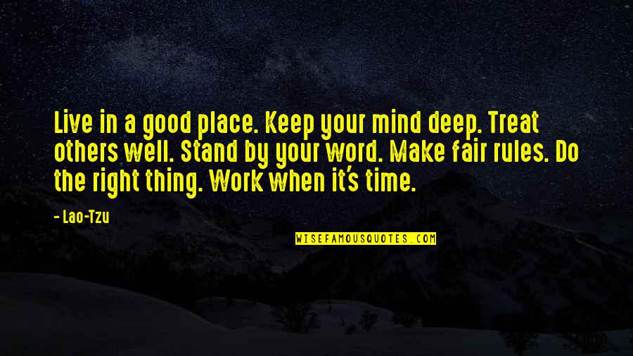 Right Place Right Time Quotes By Lao-Tzu: Live in a good place. Keep your mind