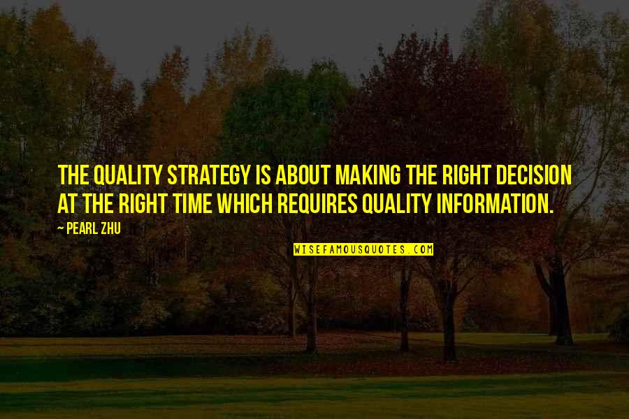 Right To Information Quotes By Pearl Zhu: The quality strategy is about making the right