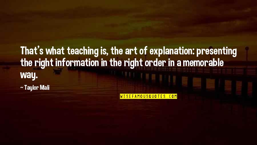 Right To Information Quotes By Taylor Mali: That's what teaching is, the art of explanation: