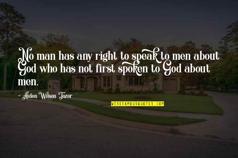 Right To Speak Quotes By Aiden Wilson Tozer: No man has any right to speak to