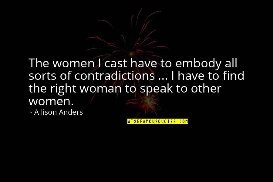 Right To Speak Quotes By Allison Anders: The women I cast have to embody all