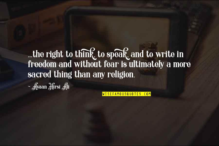 Right To Speak Quotes By Ayaan Hirsi Ali: ...the right to think, to speak, and to