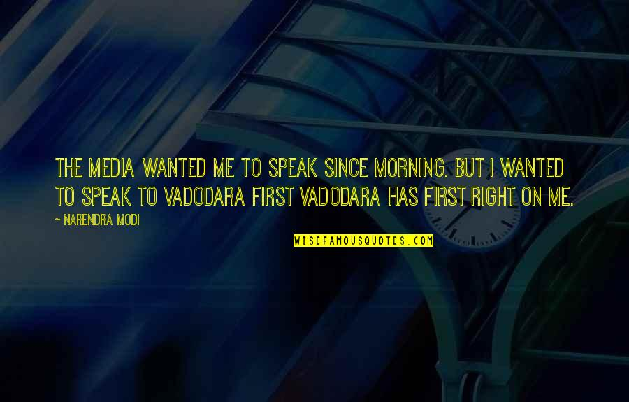Right To Speak Quotes By Narendra Modi: The media wanted me to speak since morning.