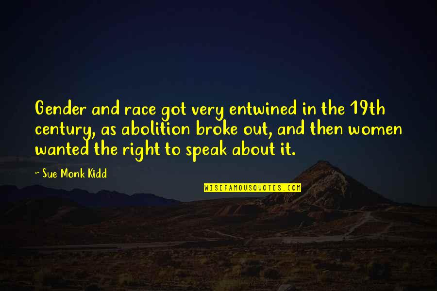 Right To Speak Quotes By Sue Monk Kidd: Gender and race got very entwined in the