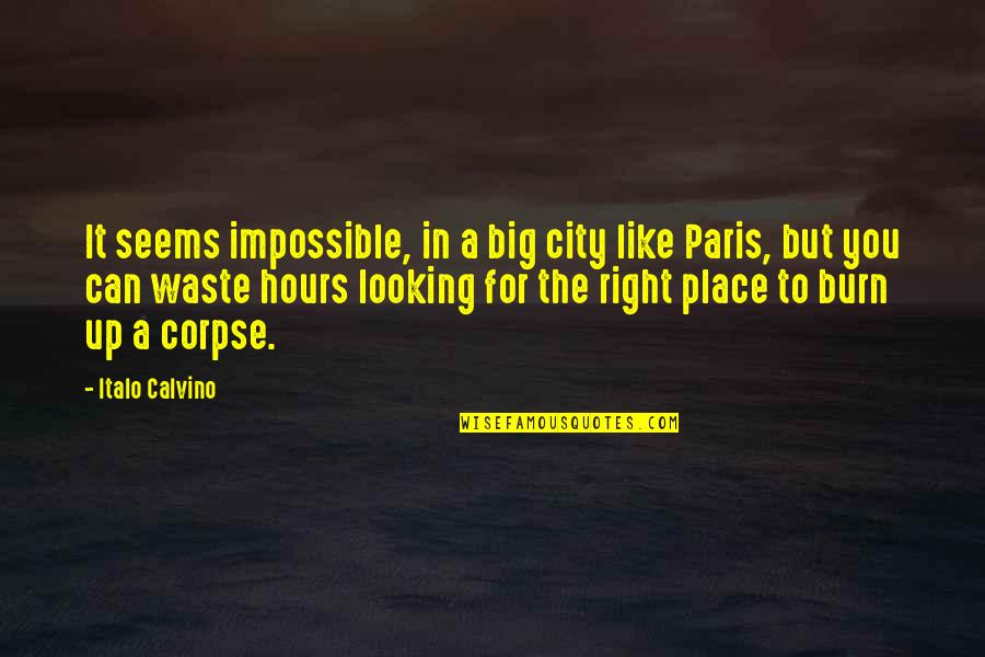 Right To The City Quotes By Italo Calvino: It seems impossible, in a big city like
