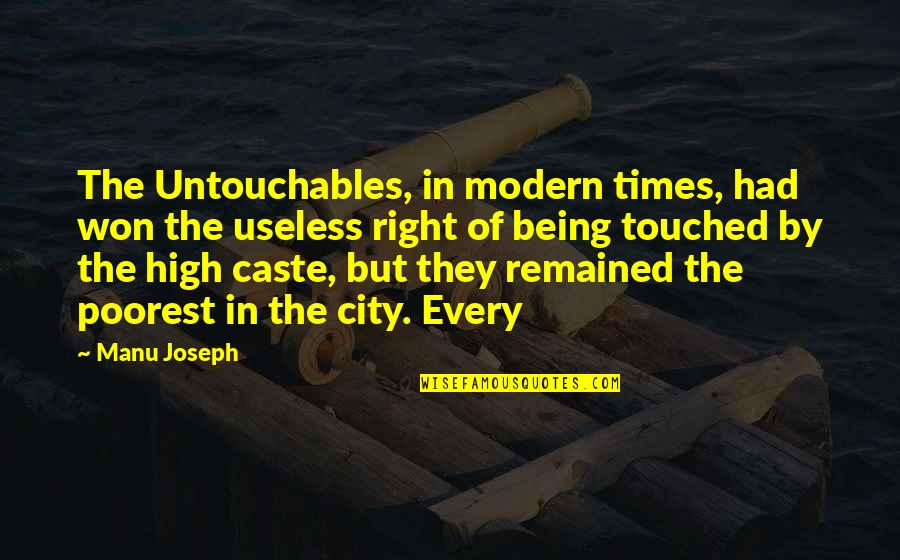 Right To The City Quotes By Manu Joseph: The Untouchables, in modern times, had won the