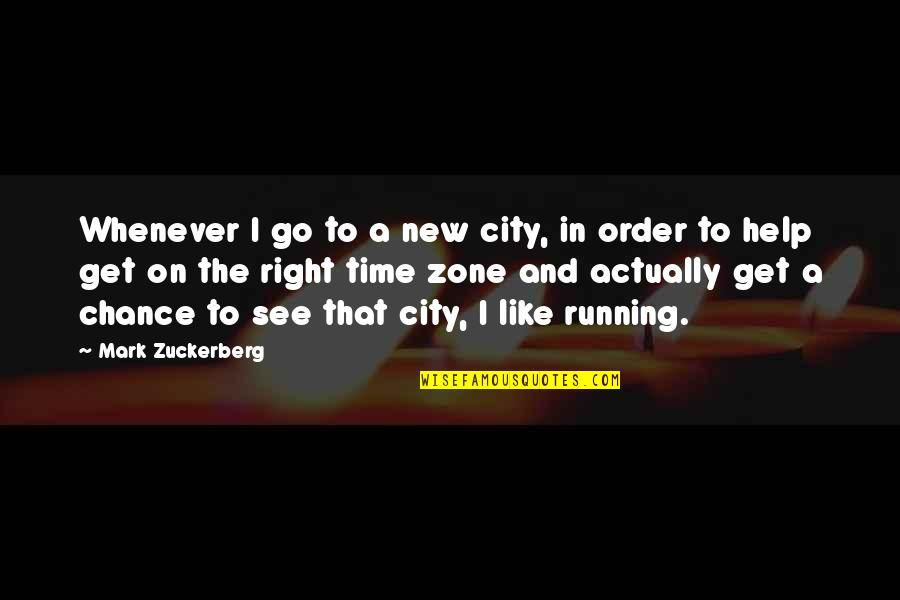 Right To The City Quotes By Mark Zuckerberg: Whenever I go to a new city, in