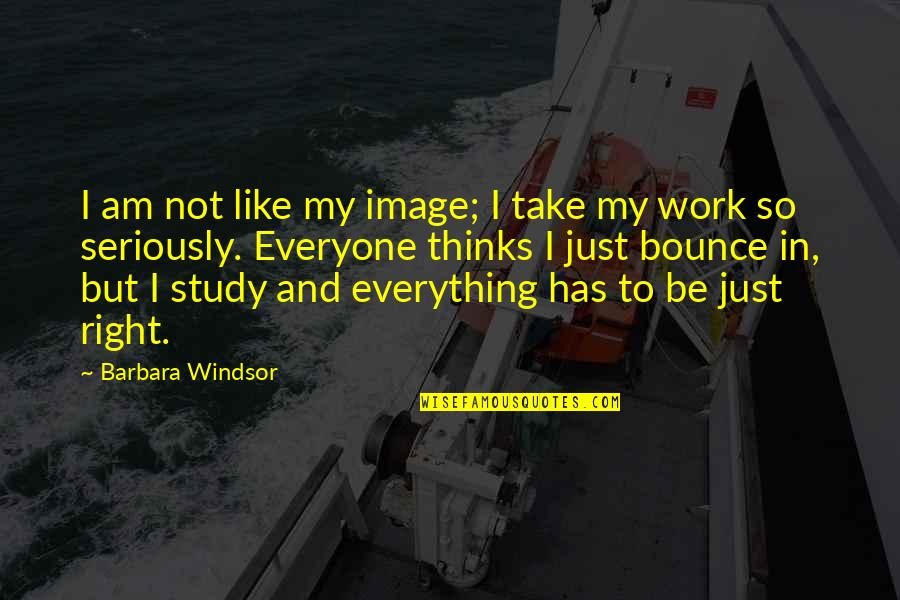 Right To Work Quotes By Barbara Windsor: I am not like my image; I take