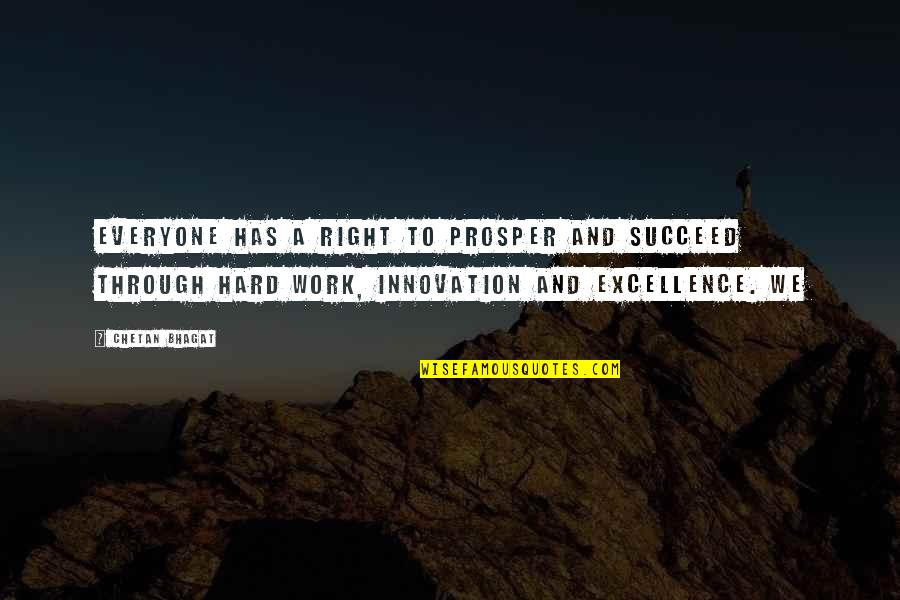 Right To Work Quotes By Chetan Bhagat: everyone has a right to prosper and succeed