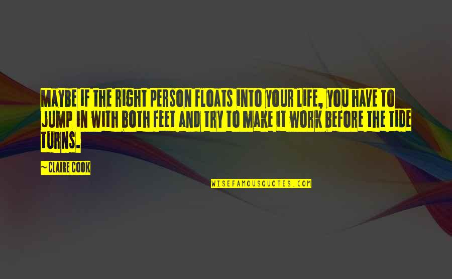 Right To Work Quotes By Claire Cook: Maybe if the right person floats into your