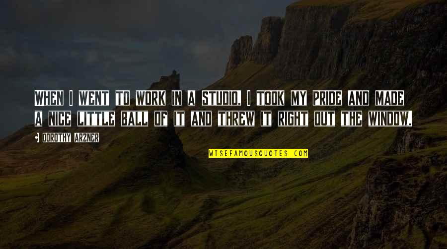 Right To Work Quotes By Dorothy Arzner: When I went to work in a studio,