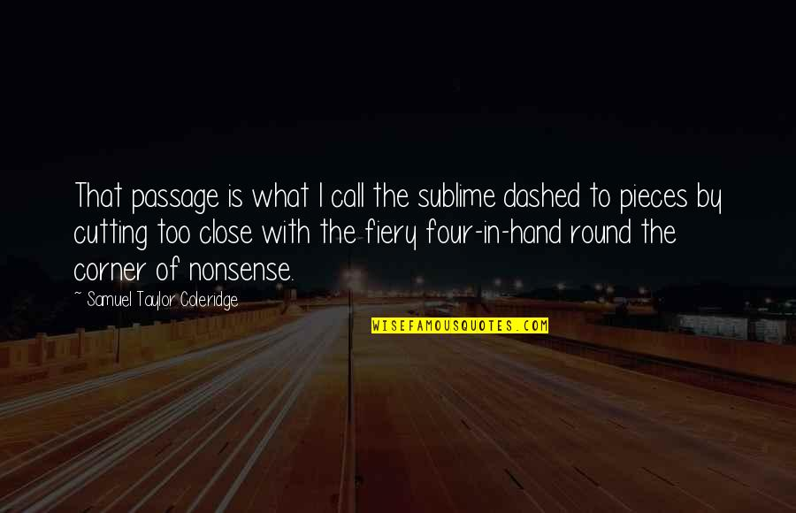 Righteous Path Quotes By Samuel Taylor Coleridge: That passage is what I call the sublime